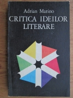 Adrian Marino - Critica ideilor literare