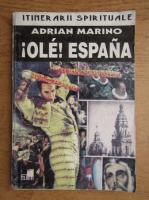 Anticariat: Adrian Marino - Ole! Espana. Jurnal spaniol