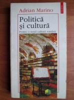 Anticariat: Adrian Marino - Politica si cultura