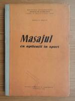 Anticariat: Adrian N. Ionescu - Masajul cu aplicatii in sport