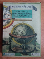 Anticariat: Adrian Nastase - Tratatele internationale ale Romaniei