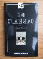 Adrian Nicolescu - Istoria civilizatiei britanice, volumul 2. Secolul al XVII-lea, 1603-1714