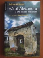 Anticariat: Adrian Oprescu - Varul Alexandru si alte povesti adevarate