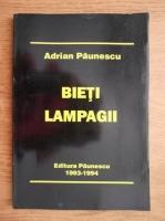 Adrian Paunescu - Bietii lampagii