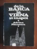 Anticariat: Adrian Paunescu - De la Barca la Viena si inapoi