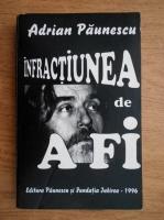 Anticariat: Adrian Paunescu - Infractiunea de a fi