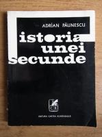 Anticariat: Adrian Paunescu - Istoria unei secunde