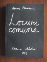 Anticariat: Adrian Paunescu - Locuri comune