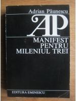 Anticariat: Adrian Paunescu - Manifest pentru mileniul trei