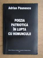 Adrian Paunescu - Poezia patriotica in lupta cu homunculii