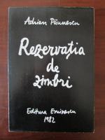 Adrian Paunescu - Rezervatia de zimbri