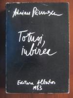 Adrian Paunescu - Totusi, iubirea