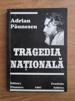 Adrian Paunescu - Tragedia nationala. Sonete si alte poezii noi