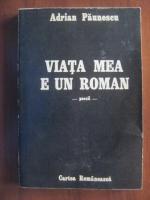 Anticariat: Adrian Paunescu - Viata mea e un roman