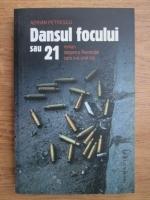 Anticariat: Adrian Petrescu - Dansul focului sau 21