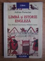 Anticariat: Adrian Poruciuc - Limba si istorie engleza intre William Cuceritorul si William Caxton