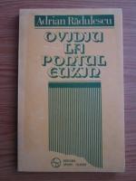 Anticariat: Adrian Radulescu - Ovidiu la Pontul Euxin