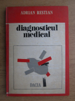 Adrian Restian - Diagnosticul medical
