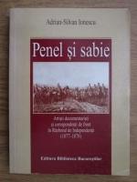 Anticariat: Adrian Silvan Ionescu - Penel si sabie. Artisti documentaristi si corespondenti de front in razboiul de independenta 1877-1878
