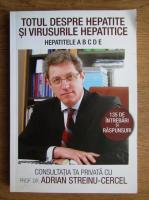 Adrian Streinu-Cercel - Totul despre hepatite si virusurile hepatitice
