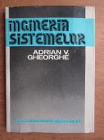 Adrian V. Gheorghe - Ingineria sistemelor. Modele si tehnici de calcul
