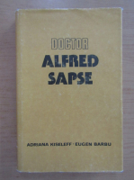 Anticariat: Adriana Kiseleff - Doctor Alfred Sapse