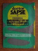 Anticariat: Adriana Kiseleff - Doctor Sapse si Odiseea Gerovitalului