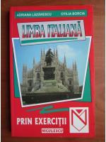 Anticariat: Adriana Lazarescu, Otilia Borcia - Limba italiana prin exercitii