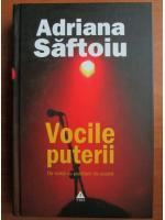 Anticariat: Adriana Saftoiu - Vocile puterii