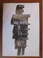 Aer cu diamante (Mircea Cartarescu, Traian T. Cosovei, Florin Iaru, Ion Stratan)