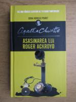 Agatha Christie - Asasinarea lui Roger Ackroyd