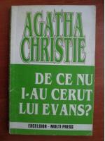 Agatha Christie - De ce nu i-au cerut lui Evans?
