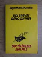 Agatha Christie - Dix breves rencontres