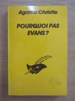 Agatha Christie - Pourquoi pas Evans?