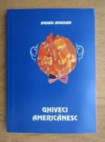 Anticariat: Aghasi Aivazan - Ghiveci americanesc