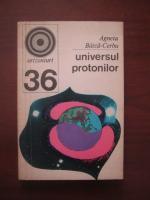 Agneta Batca-Cerbu - Universul protonilor