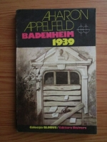 Anticariat: Aharon Appelfeld - Badenheim 1939