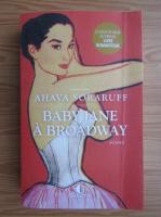 Anticariat: Ahava Soraruff - Baby Jane a Brodway
