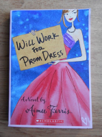 Anticariat: Aimee Ferris - Will work for prom dress