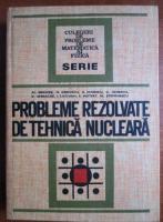 Al. Berindei - Probleme rezolvate de tehnica nucleara