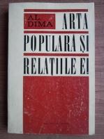 Al. Dima - Arta populara si relatiile ei