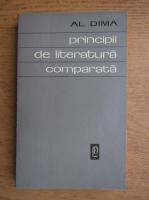 Anticariat: Al. Dima - Principii de literatura comparata