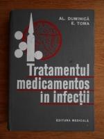 Anticariat: Al. Duminica Moisescu, E. Toma - Tratamentul medicamentos in infectii