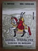 Anticariat: Al. Dumitrescu, Rodica Florescu Chita - Banul Maracine, marchiz de Ronsard