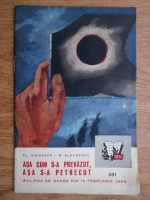 Al. Girneata, M. Alecsescu - Asa cum s-a prevazut, asa s-a petrecut (Eclipsa de soare din 15 februarie 1961)