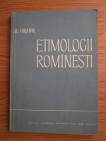 Anticariat: Al. Graur - Etimologii romanesti