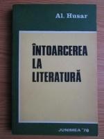 Al. Husar - Intoarcerea la literatura
