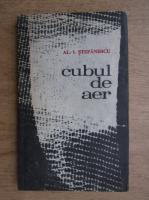 Anticariat: Al. I. Stefanescu - Cubul de aer