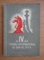 Anticariat: Al IV-lea Turneu International de Sah al R. P. R.
