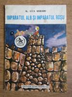 Anticariat: Al. Leca Morariu - Imparatul Alb si Imparatul rosu